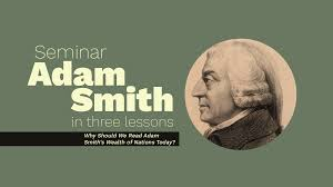 Adam Smith in Three Lessons: Why Should We Read Adam Smith's Wealth of  Nations Today? | New Media New Media