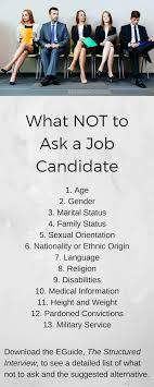 what not to ask a job candidate sigma what not to ask remember the following list is off limits in a job interview