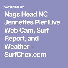 Nags Head Nc Jennettes Pier Live Web Cam Surf Report And