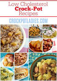 A serving of beans a day (about 3/4 cup) can measurably lower your cholesterol. 110 Low Cholesterol Crock Pot Recipes Crock Pot Ladies