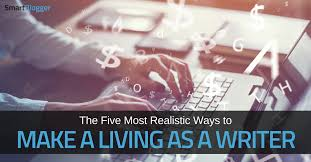 the five most realistic ways to make a living as a writer • smart  the five most realistic ways to make a living as a writer • smart blogger