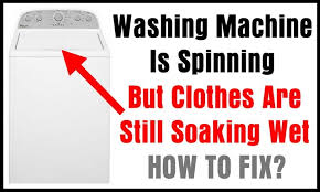 washing machine is spinning but clothes