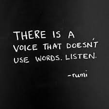 There's A Voice That Doesn't Use Words Listen Rumi Quote Quote Inspiration Rumi Quote