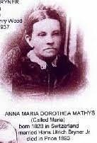 Anna Maria Dorothea Bryner (Mathys) (1828 - 1893) - Genealogy