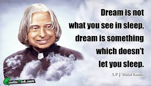 Apj Abdul Kalam Quotes On Dreams Best Of Dream Is Not What You Quote By Abdul Kalam Quotespick