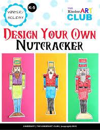 Design Your Own Club Lesson Design Your Own Nutcracker The Kinderart Club