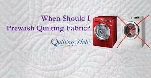 When Should I Prewash Quilt Fabric? &  Adamdwight.com