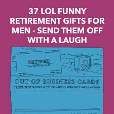 37 lol funny retirement gifts for men send them off with a laugh dodo burd