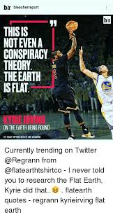 Kyrie Irving Quotes Beauteous R Bleacherreport THIS IS NOT EVEN A CONSPIRACY THEORY THE EARTH