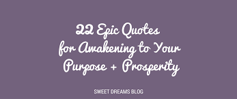 Quotes About Purpose Best Quotes On Purpose Passion And Prosperity Tranceform