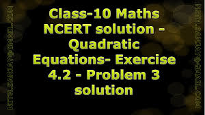 cbse class 10 maths ncert solution quadratic equations exercise 4 2 problem 3