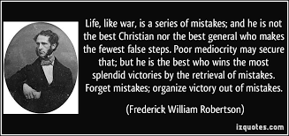 Christian Quotes About War Best Of Life Like War Is A Series Of Mistakes And He Is Not The Best