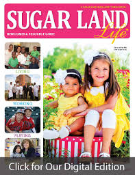 sugar land texas info news jobs events for sugarland tx sugarland 2014 click for our digital edition