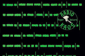 Revisiting Roger Waters Complicated Radio K A O S