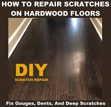 repair scratches gouges dents in your hardwood flooring