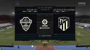 FIFA 21 - Elche CF VS Atletico Madrid - La Liga Match Prediction Gameplay -  YouTube