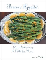 Bonnie Appetit: Elegant Entertaining & Celebration Menus By Bonnie ...