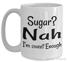 diabetes coffee mug best funny unique diabetic tea cup perfect gift idea for men women sugar nah im sweet enough 14 ounce coffee mugs amazing coffee mugs