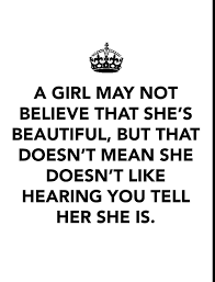She Beautiful Quotes Best Of A Girl May Not Believe That She's Beautiful But That Doesn't Mean