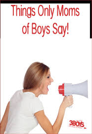 Mom Of Boys Quotes Amazing Things Moms Of Teenage Boys Say 48 Boys And A Dog
