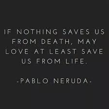 Death And Love Quotes Extraordinary Quotes About Life If Nothing Saves Us From Death May Love At Least