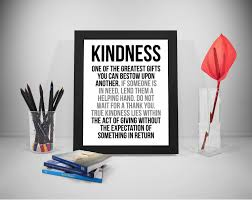 Kindness One Of The Greatest Gift Quotes Kindness Print Kindness Poster Act Of Kindness