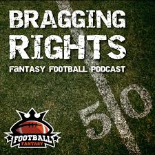 Bragging Rights Fantasy Football Podcast