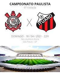 Corinthians x Ituano: veja onde assistir, escalações, desfalques e  arbitragem   campeonato paulista