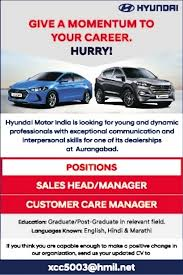 hyundai motors aurangabad for young and dynamic professionals with exceptional munication and interpersonal skills for one view full description
