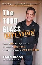 The Todd Glass Situation: A Bunch of Lies about My Personal Life and a  Bunch of True Stories about My 30-Year Career in Stand-Up Comedy:  Amazon.fr: Glass, Todd, Grotenstein, Jonathan: Livres anglais