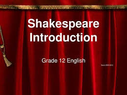 Introduction to Shakespeare. WILLIAM SHAKESPEARE An Introduction to the  Playwright and his Play, Romeo & Juliet. - ppt download