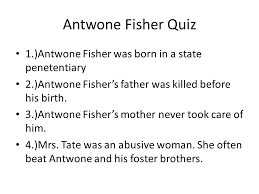 antwone fisher quiz antwone fisher was born in a state  2 antwone