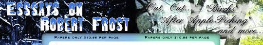 robert frost essays on his poems poetry robert frost poetry essays critical analysis essays on robert frost essays about frost