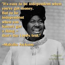 Best Black History Quotes: Mahalia Jackson on Financial ...