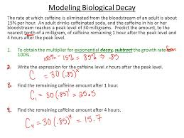 modeling biological decay the rate at which caffeine is eliminated from the bloodstream of an