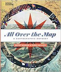 Amazon Com All Over The Map A Cartographic Odyssey
