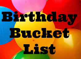 Birthday Bucket List 25 Things To Do Before Your Next Birthday