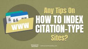 Any Tips On How To Index Citation Type Sites Semantic Mastery