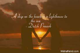 Lighthouse Quotes New Dutch Proverb Quote A Ship On The Beach Is A Lighthouse To The Sea