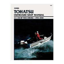 tohatsu service manual clymer service repair manual tohatsu 2 5 140 hp two stroke outboards 1992 2000