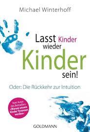 Check spelling or type a new query. Lasst Kinder Wieder Kinder Sein Michael Winterhoff Buch Jpc