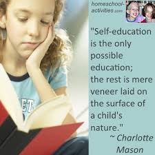 an argument against homeschooling will your child miss out  charlotte mason quote about self education