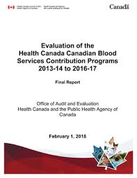 Evaluation Report Interesting Evaluation Of The Health Canada Canadian Blood Services Contribution