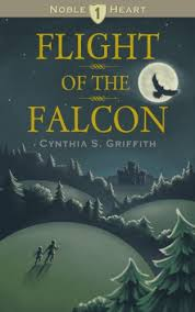 Flight of the Falcon (Noble Heart Book 1) - Kindle edition by Griffith,  Cynthia, Lowe, Sarah. Children Kindle eBooks @ Amazon.com.