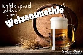 Weizensmothie Bier Lustige Sprüche über Alkohol Sprüche Suche