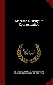 emerson s essay on compensation by ralph waldo emerson  picture 1 of 1