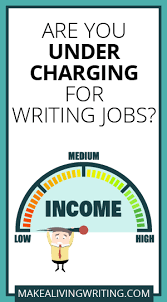 urgent reasons to stop undercharging for writing jobs are you undercharging for writing jobs com