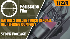 nature s golden touch kendall oil refining pany 77224
