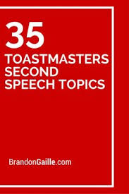 awesome persuasive speech topics public speaking college and  35 toastmasters second speech topics
