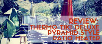review thermo tiki deluxe pyramid style heater